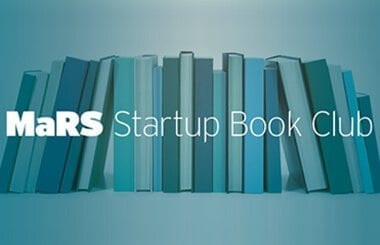 Returning this spring: MaRS Startup Book Club